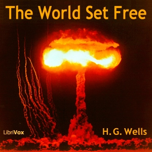 World Set Free, The by Wells, H. G.