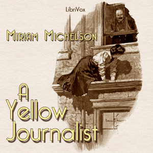 Yellow Journalist, A by Michelson, Miriam