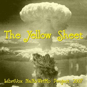 Yellow Sheet, The (LibriVox NaNoWriMo no... by LibriVox volunteers