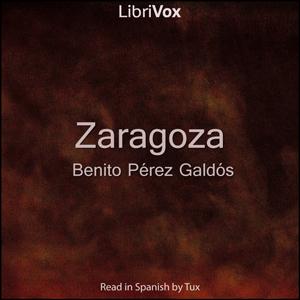 Zaragoza by Pérez Galdós, Benito