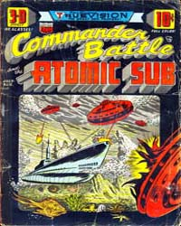 Commander Battle and the Atomic Sub : Is... Volume Issue 1 by American Comics Group/Acg