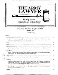 The Army Lawyer : January 1997 ; Da Pam ... Volume January 1997 ; DA PAM 27-50-288 by Alcala, Ronald T. P.