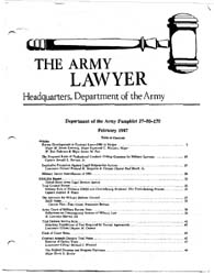 The Army Lawyer : February 1987 ; Da Pam... Volume February 1987 ; DA PAM 27-50-170 by Alcala, Ronald T. P.