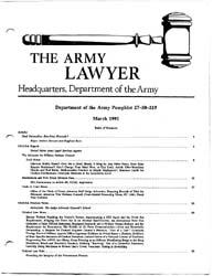 The Army Lawyer : March 1991 ; Da Pam 27... Volume March 1991 ; DA PAM 27-50-219 by Alcala, Ronald T. P.