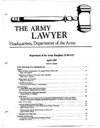 The Army Lawyer : April 1987 ; Da Pam 27... Volume April 1987 ; DA PAM 27-50-172 by Alcala, Ronald T. P.