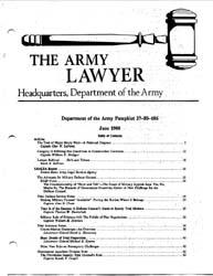 The Army Lawyer : June 1988 ; Da Pam 27-... Volume June 1988 ; DA PAM 27-50-186 by Alcala, Ronald T. P.