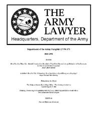 The Army Lawyer : June 2004 ; Da Pam 27-... Volume June 2004 ; DA PAM 27-50-373 by Alcala, Ronald T. P.
