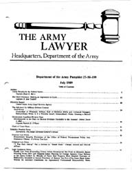 The Army Lawyer : July 1989 ; Da Pam 27-... Volume July 1989 ; DA PAM 27-50-199 by Alcala, Ronald T. P.