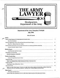 The Army Lawyer : July 1994 ; Da Pam 27-... Volume July 1994 ; DA PAM 27-50-259 by Alcala, Ronald T. P.