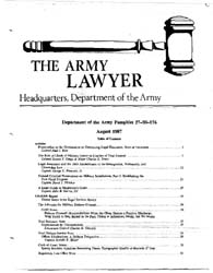 The Army Lawyer : August 1987 ; Da Pam 2... Volume August 1987 ; DA PAM 27-50-176 by Alcala, Ronald T. P.