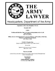 The Army Lawyer : December 2007 ; Da Pam... Volume December 2007 ; DA PAM 27-50-415 by Alcala, Ronald T. P.