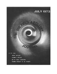 The Field Artillery Journal : July 1973 Volume July 1973 by Word, Alan A.