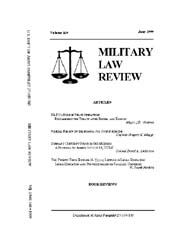 Military Law Review : June 1999 ; Volume... by Department of the Army, Headquarters