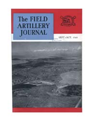 The Field Artillery Journal : September-... Volume September-October 1949 by Coleman, John E.