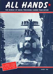 All Hands; March 1964 Volume 43, Issue 500 by Navy Department, Bureau of Navigation