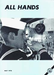 All Hands; May 1970 Volume 49, Issue 574 by Navy Department, Bureau of Navigation