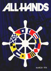All Hands; March 1974 Volume 53, Issue 620 by Navy Department, Bureau of Navigation