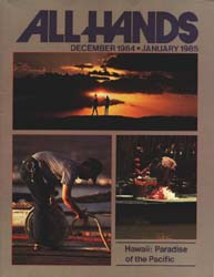 All Hands; December 1984 Volume 63, Issue 749 by Navy Department, Bureau of Navigation