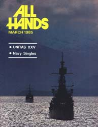 All Hands; March 1985 Volume 64, Issue 752 by Navy Department, Bureau of Navigation