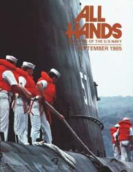 All Hands; September 1985 Volume 64, Issue 758 by Navy Department, Bureau of Navigation