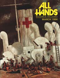 All Hands; March 1986 Volume 65, Issue 764 by Navy Department, Bureau of Navigation