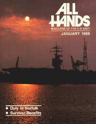 All Hands; January 1988 Volume 68, Issue 786 by Navy Department, Bureau of Navigation