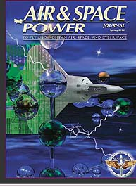 Air and Space Power Journal : Spring 200... Volume 22, Issue 1 by Cain, Anthony C.
