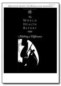 World Health Organization : Year 1999 ; ... by Gro Harlem Brundtland, Dr.