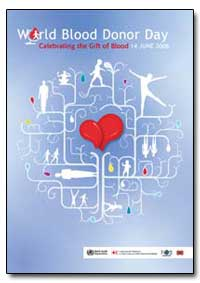 World Blood Donor Day : World Blood Dono... by Paul F. W. Strengers