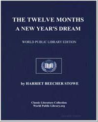 The Twelve Months. A New Year's Dream by Stowe, Harriet Beecher