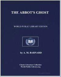 The Abbot's Ghost, Or Maurice Treherne's... by Barnard, A. M.