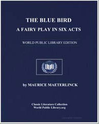 The Blue Bird : A Fairy Play in Six Acts by Maeterlink, Maurice