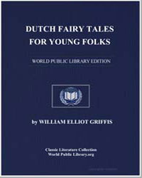 Dutch Fairy Tales for Young Folks by Griffis, William Elliott