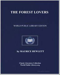 The Forest Lovers : A Romance by Hewlett, Maurice