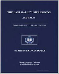 The Last Galley: Impressions and Tales by Doyle, Arthur Conan, Sir