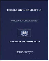 The Old Gray Homestead by Keyes, Frances Parkinson