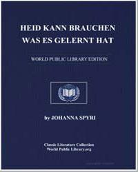 Heidi Kann Brauchen, Was Es Gelernt Hat by Spyri, Johanna