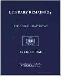 Literary Remains (1) by Coleridge, Samuel Taylor