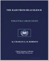 The Raid from Beausejour; And How the Ca... by Roberts, Charles George Douglas, Sir