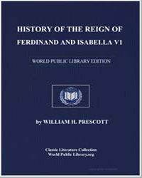 History of the Reign of Ferdinand and Is... by Prescott, William H.