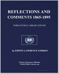 Reflections and Comments 18651895 by Godkin, Edwin Lawrence