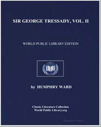 Sir George Tressady : Volume 2 by Ward, Humphrey, Mrs.