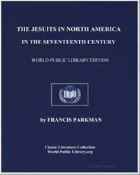 The Jesuits in North America in the Seve... by Parkman, Francis, Jr.