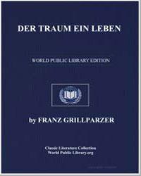 Der Traum ein Leben by Grillparzer, Franz