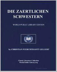 Die Zaertlichen Schwestern by Gellert, Christian Fürchtegott