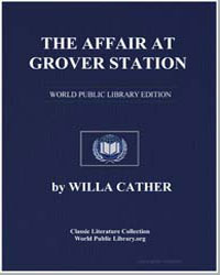 The Affair at Grover Station by Cather, Willa Sibert