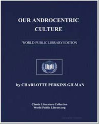 Our Androcentric Culture by Gilman, Charlotte Perkins