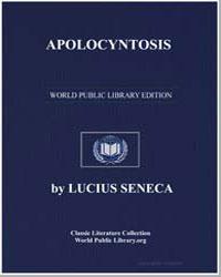 Apolocyntosis by Seneca, Lucius Annaeus (4 B. C. - 65 A. D.)