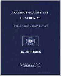 Arnobius against the Heathen, V3 by