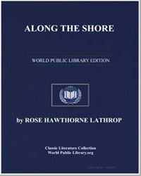 Along the Shore by Lathrop, Rose Hawthorne, Mrs.